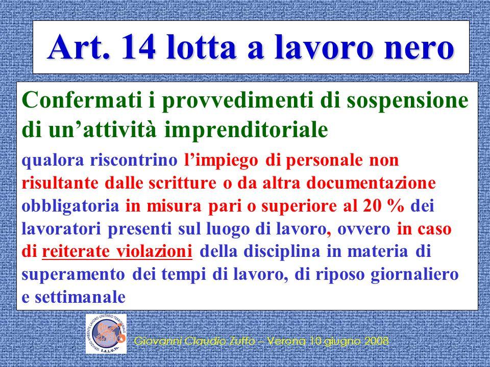 Art. 14 lotta a lavoro nero Confermati i provvedimenti di sospensione di un'attività imprenditoriale.