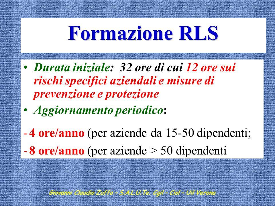 Formazione RLS Durata iniziale: 32 ore di cui 12 ore sui rischi specifici aziendali e misure di prevenzione e protezione.
