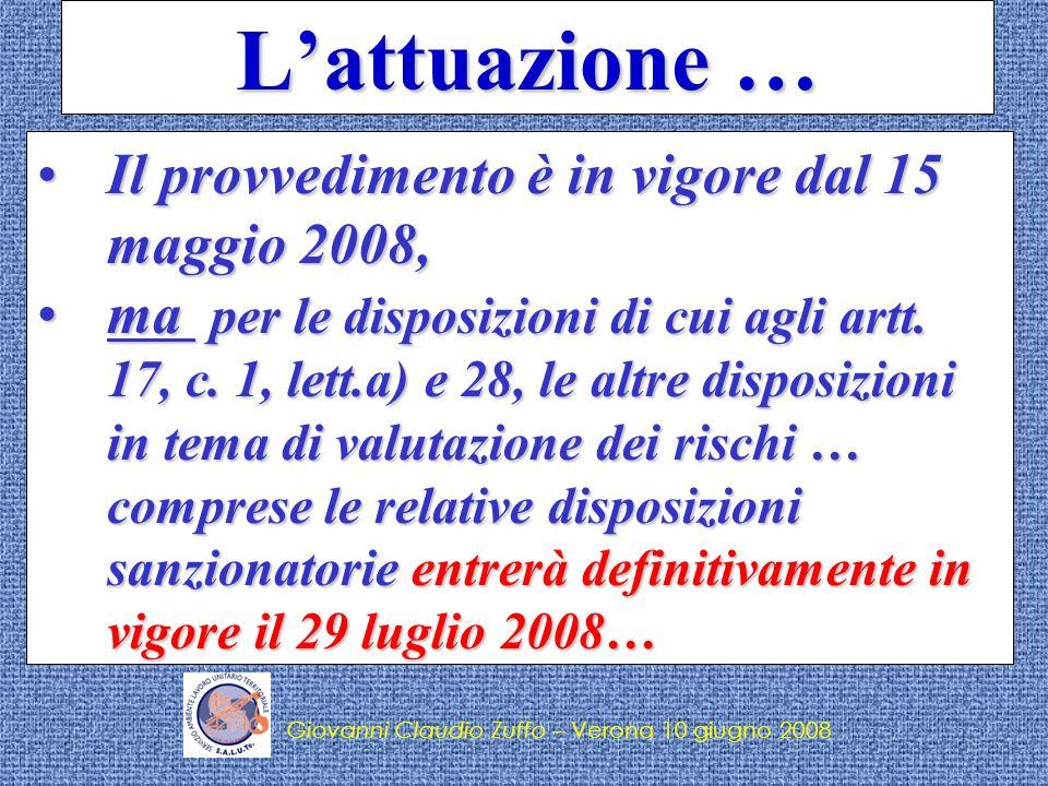 L'attuazione … Il provvedimento è in vigore dal 15 maggio 2008,