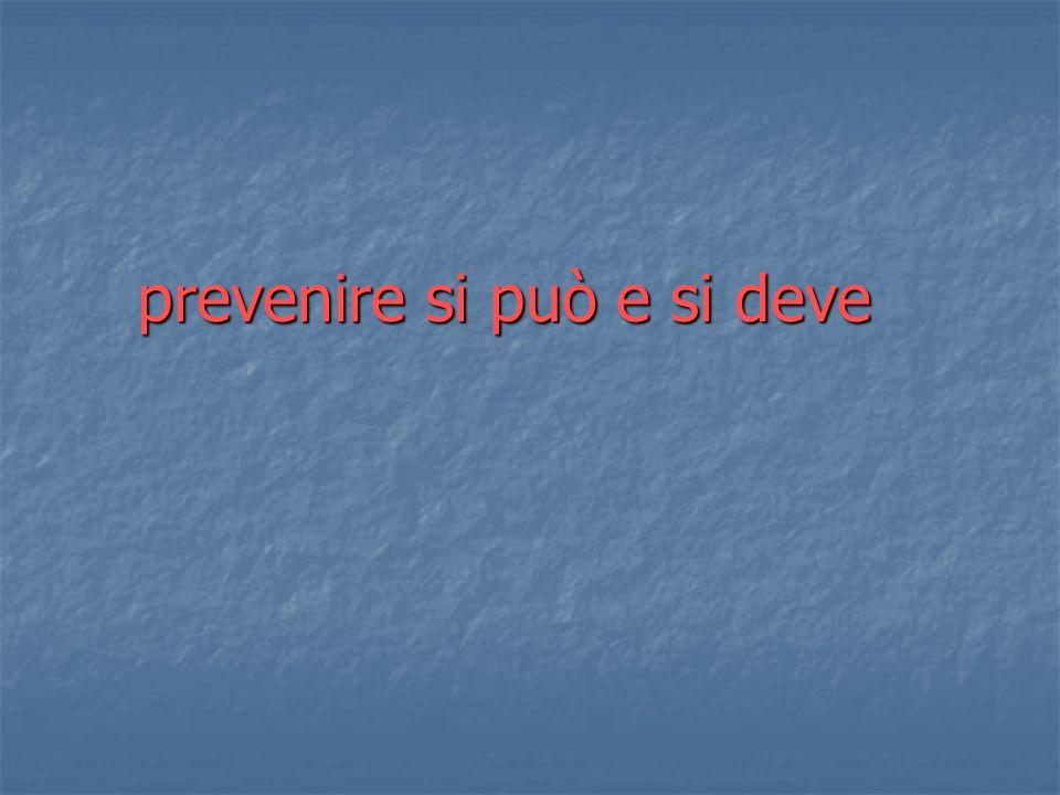 prevenire si può e si deve