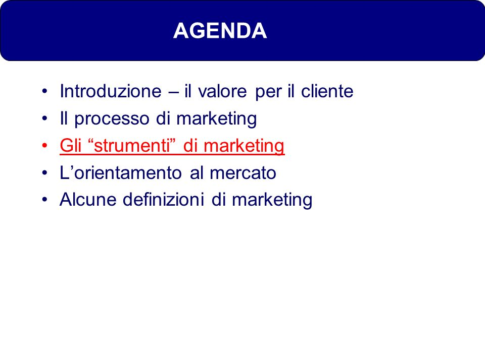 AGENDA Introduzione – il valore per il cliente