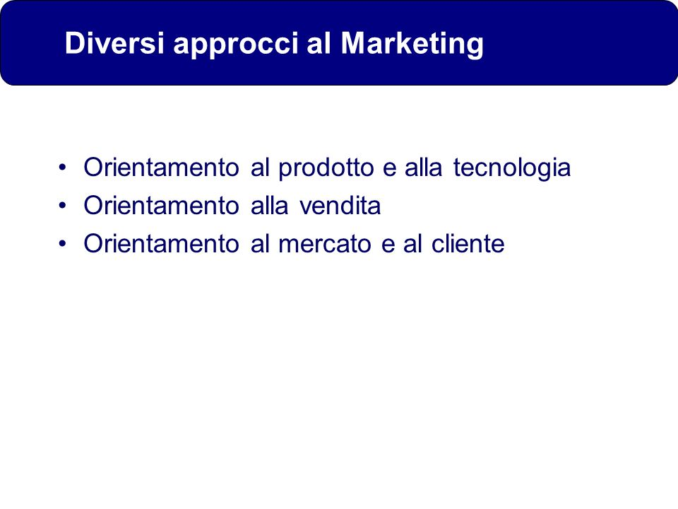 Diversi approcci al Marketing