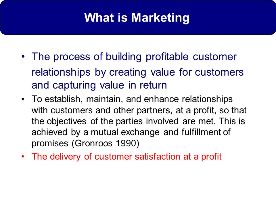 What is Marketing The process of building profitable customer