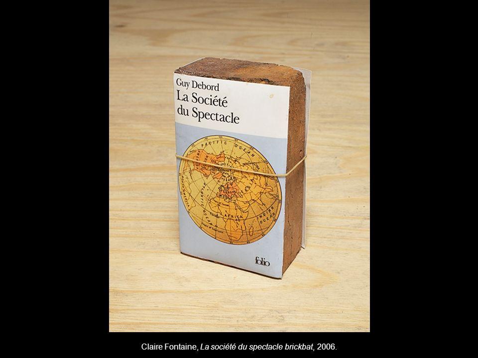 Claire Fontaine, La société du spectacle brickbat, 2006.