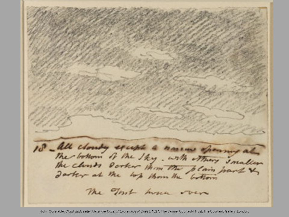 John Constable, Cloud study (after Alexander Cozens Engravings of Skies'), 1827, The Samuel Courtauld Trust, The Courtauld Gallery, London.