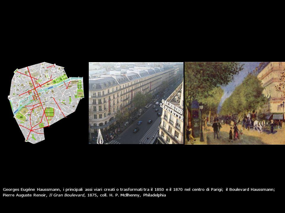 Georges Eugéne Haussmann, i principali assi viari creati o trasformati tra il 1850 e il 1870 nel centro di Parigi; il Boulevard Haussmann;