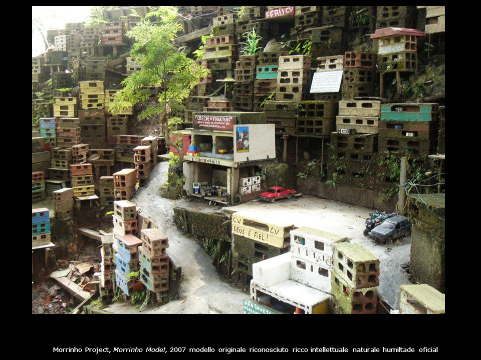 Morrinho Project, Morrinho Model, 2007 modello originale riconosciuto ricco intellettuale naturale humiltade oficial