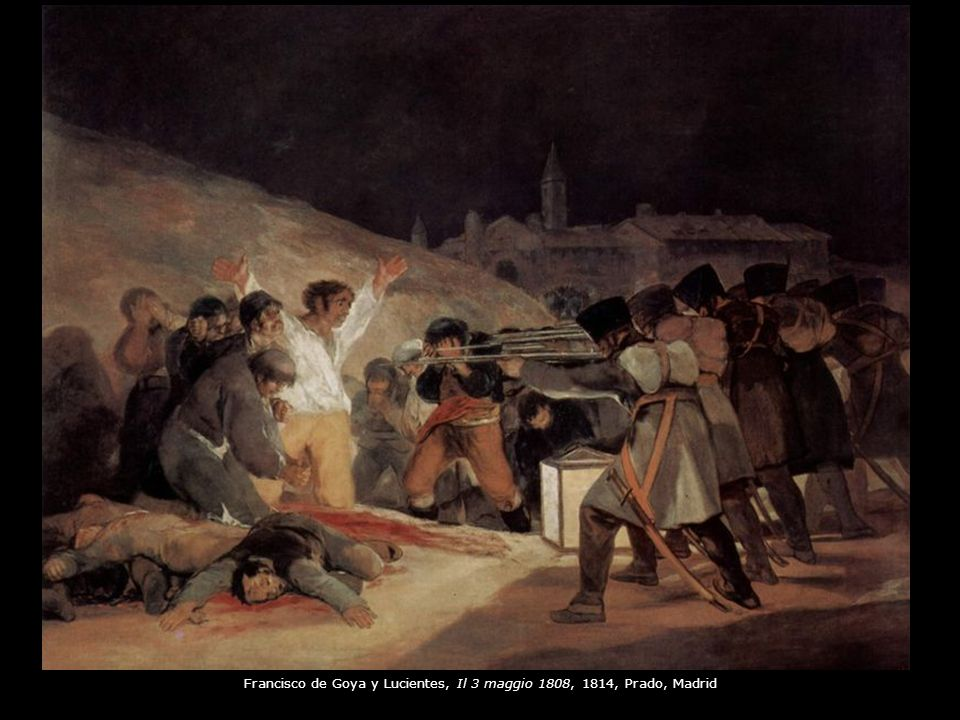 Francisco de Goya y Lucientes, Il 3 maggio 1808, 1814, Prado, Madrid