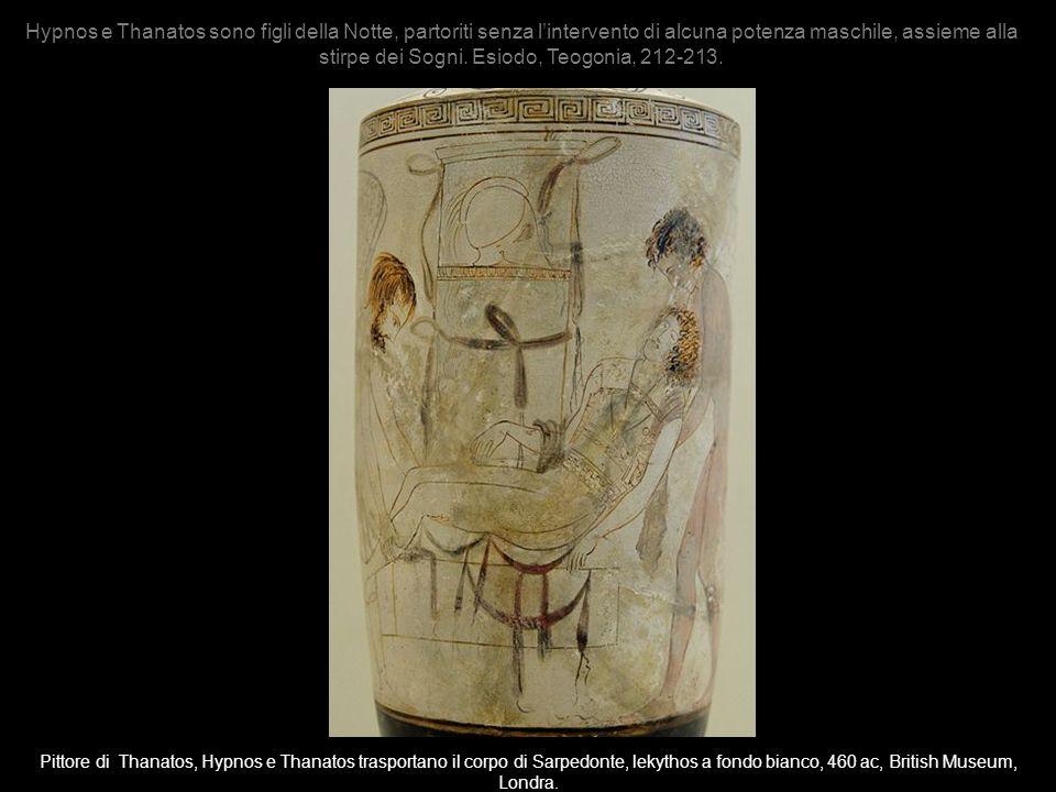 Hypnos e Thanatos sono figli della Notte, partoriti senza l'intervento di alcuna potenza maschile, assieme alla stirpe dei Sogni. Esiodo, Teogonia, 212-213.