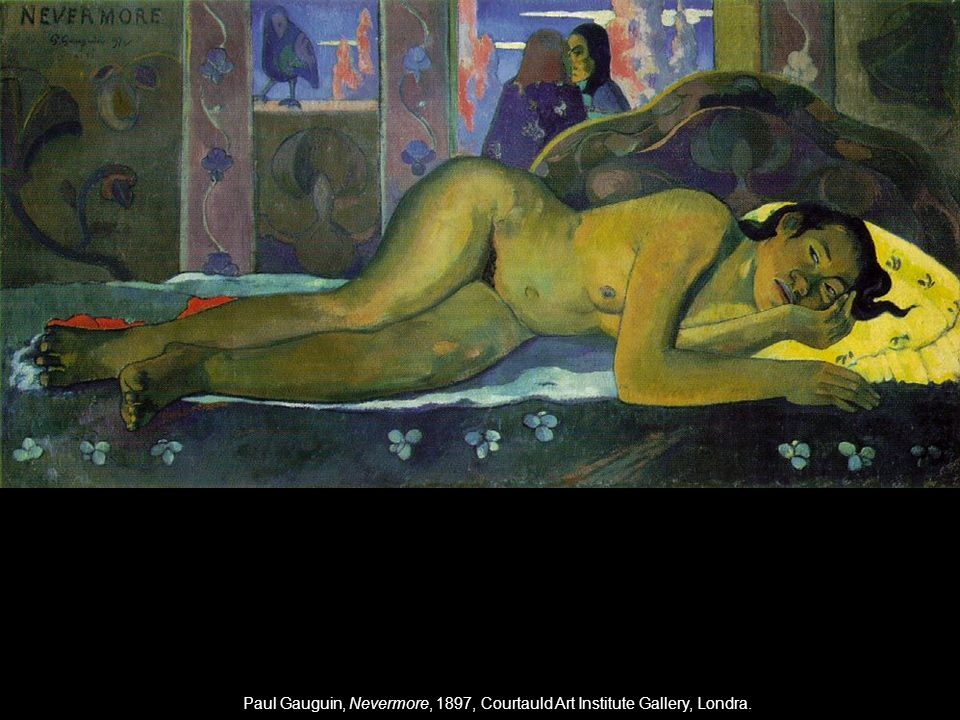 Paul Gauguin, Nevermore, 1897, Courtauld Art Institute Gallery, Londra.