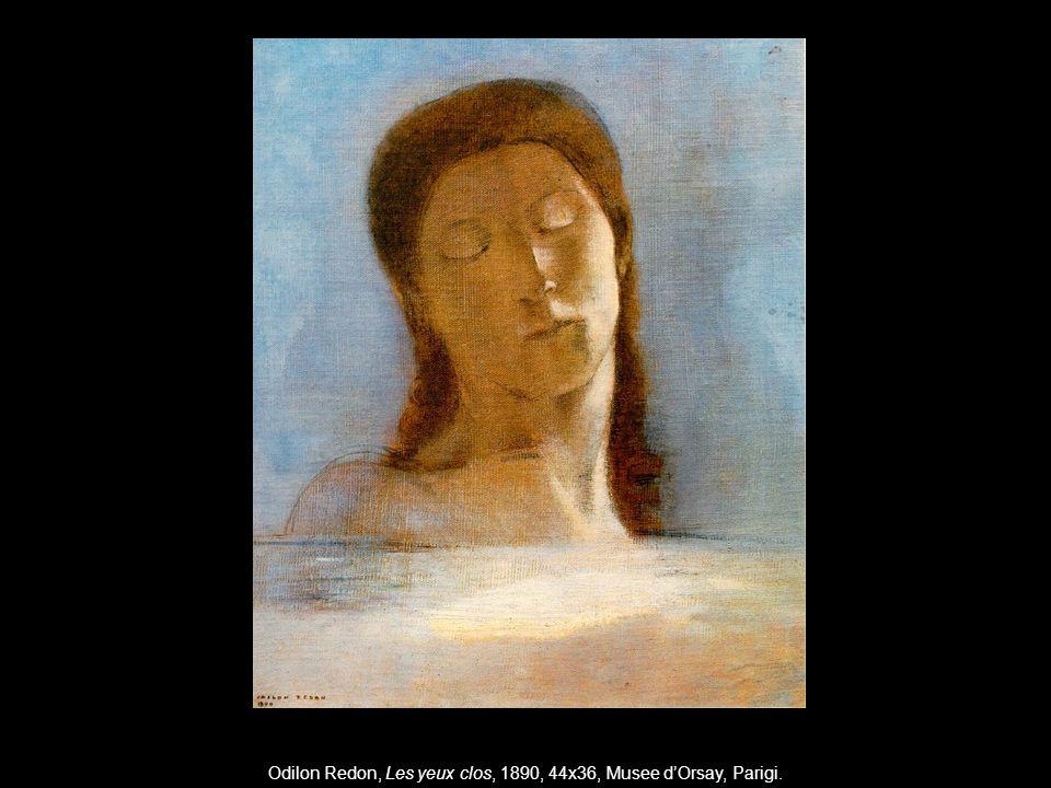 Odilon Redon, Les yeux clos, 1890, 44x36, Musee d'Orsay, Parigi.