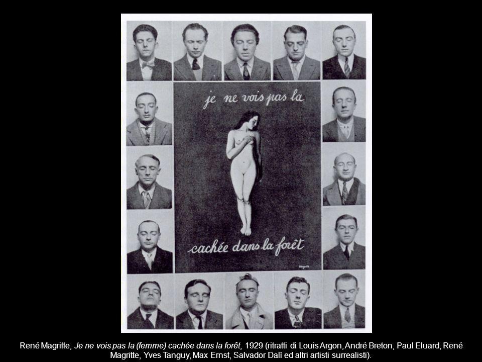 René Magritte, Je ne vois pas la (femme) cachée dans la forêt, 1929 (ritratti di Louis Argon, André Breton, Paul Eluard, René Magritte, Yves Tanguy, Max Ernst, Salvador Dalì ed altri artisti surrealisti).