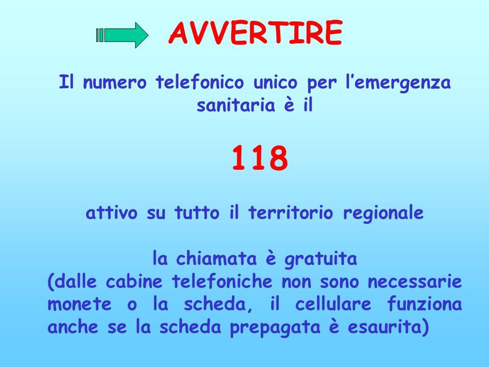 AVVERTIRE Il numero telefonico unico per l'emergenza sanitaria è il