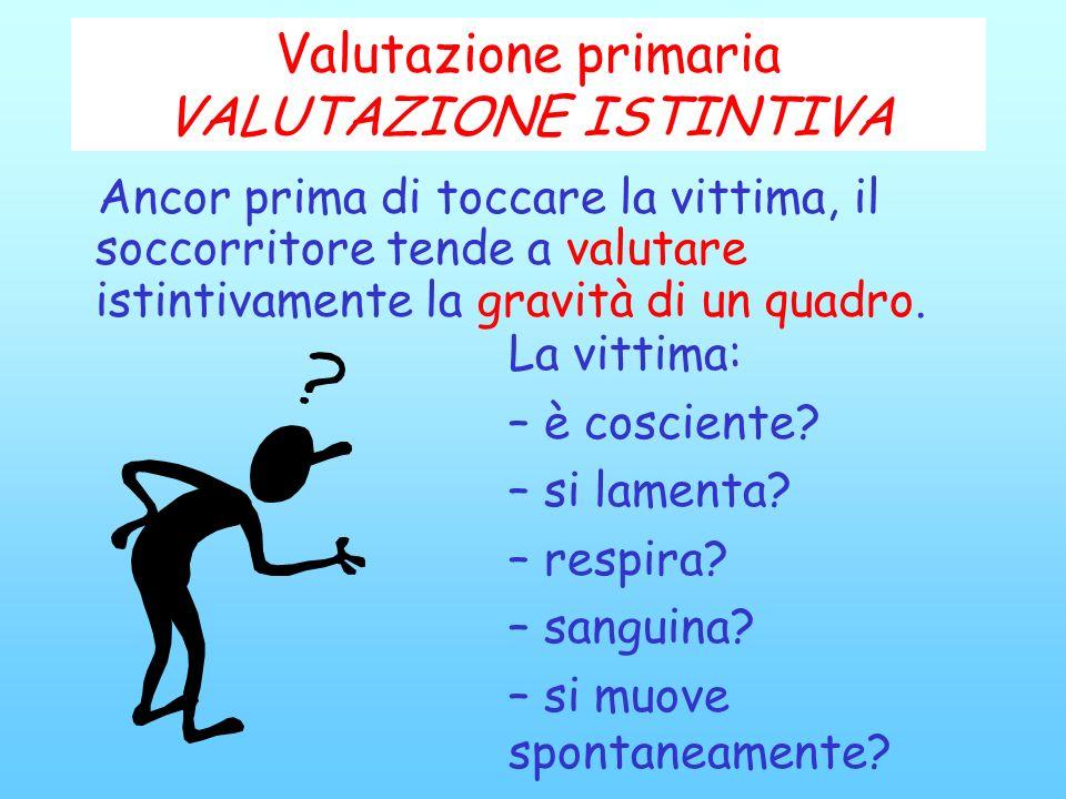 Valutazione primaria VALUTAZIONE ISTINTIVA