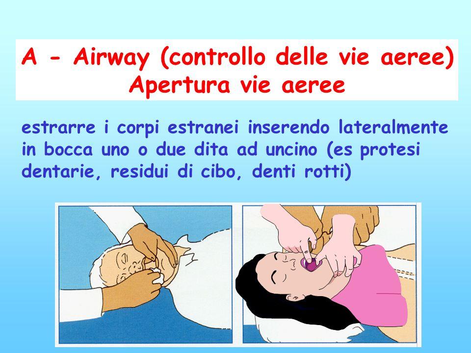 A - Airway (controllo delle vie aeree)