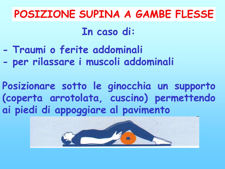 POSIZIONE SUPINA A GAMBE FLESSE