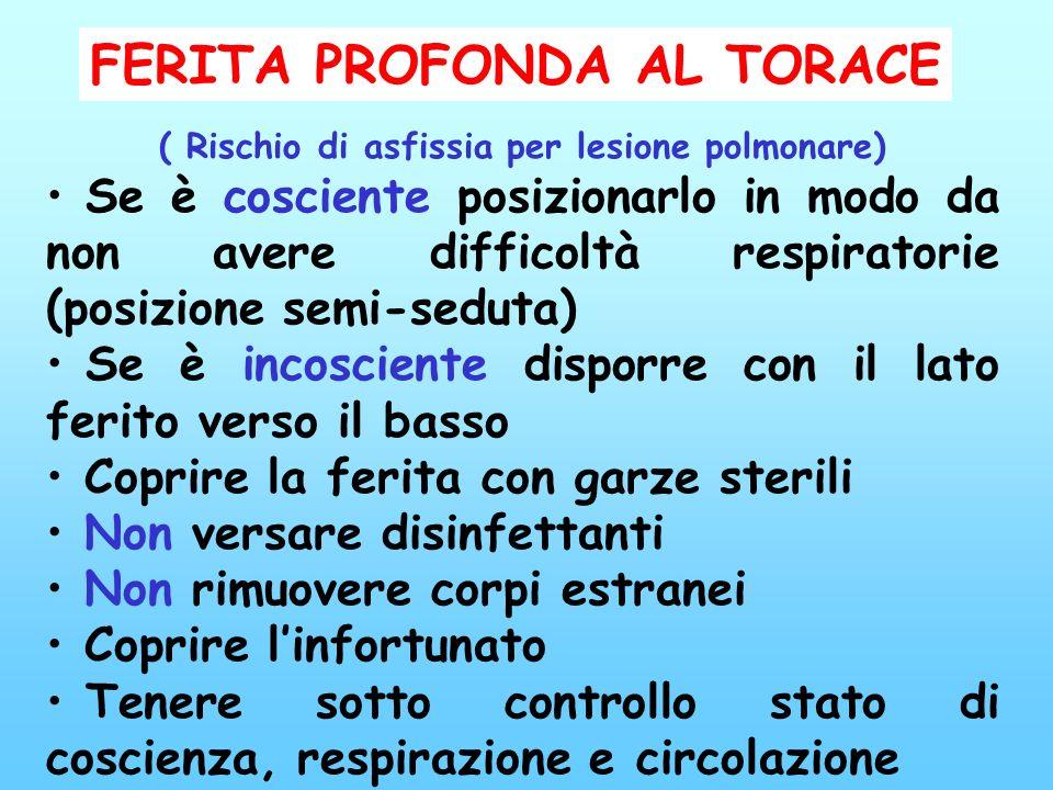 FERITA PROFONDA AL TORACE ( Rischio di asfissia per lesione polmonare)