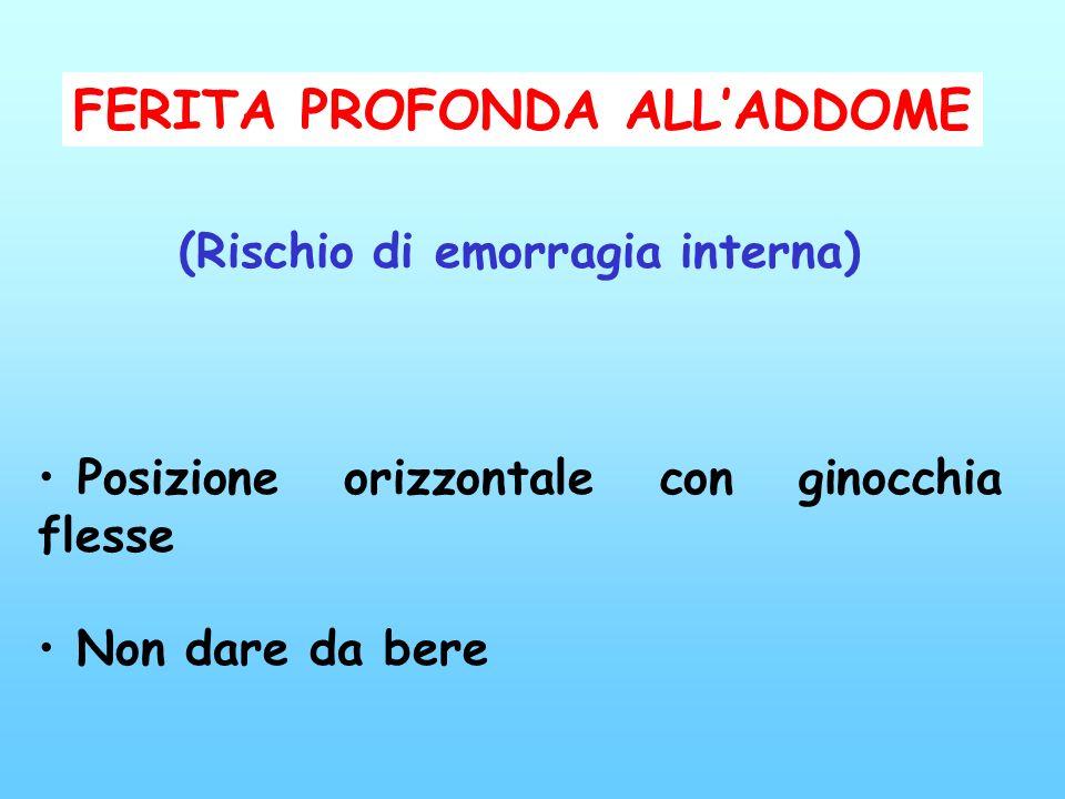 FERITA PROFONDA ALL'ADDOME (Rischio di emorragia interna)