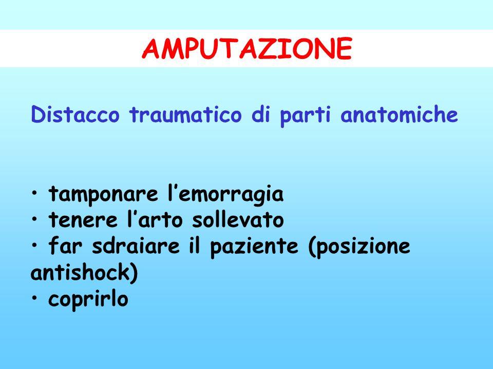 AMPUTAZIONE Distacco traumatico di parti anatomiche