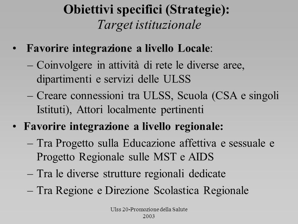 Obiettivi specifici (Strategie): Target istituzionale