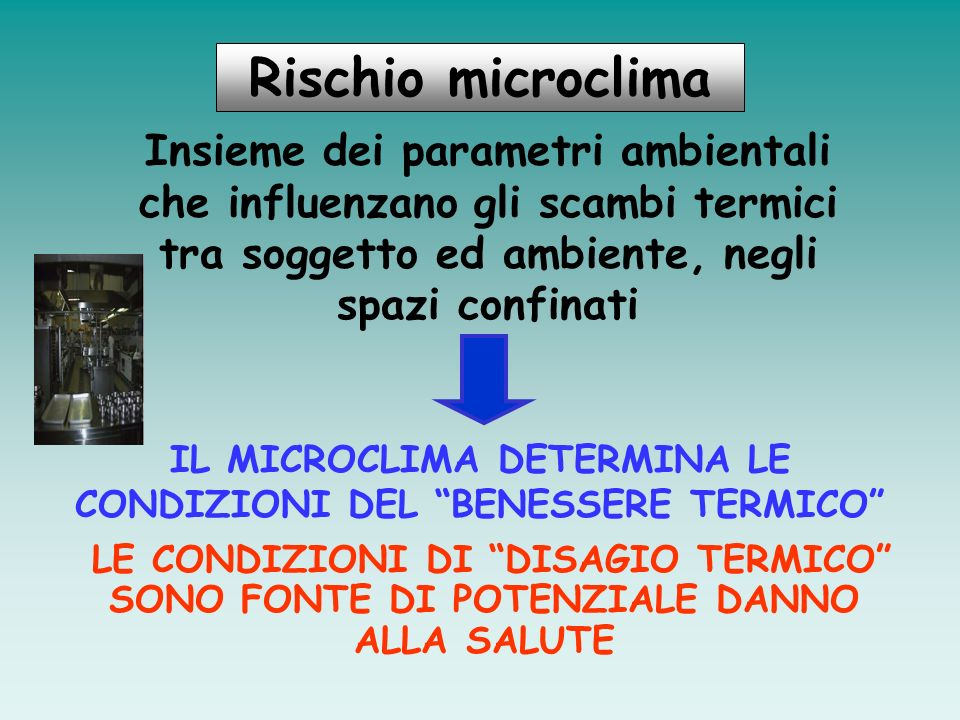 IL MICROCLIMA DETERMINA LE CONDIZIONI DEL BENESSERE TERMICO
