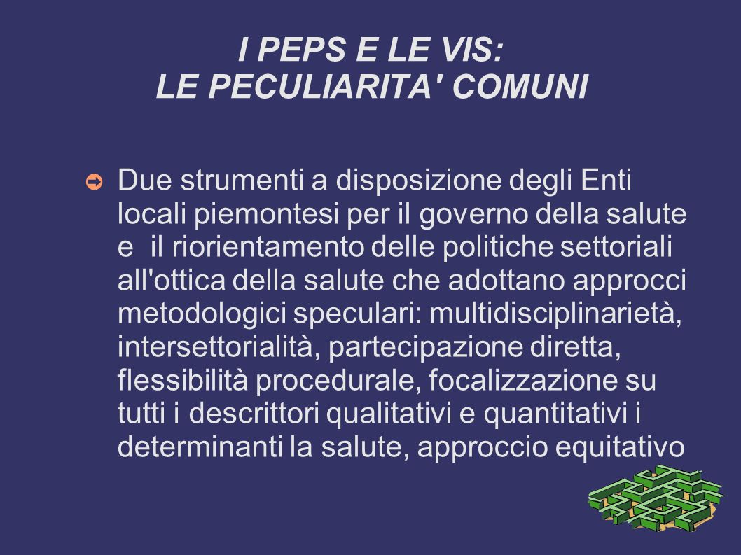 I PEPS E LE VIS: LE PECULIARITA COMUNI