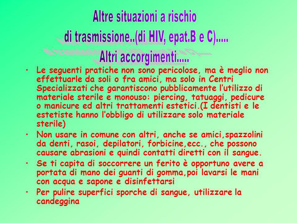 Altre situazioni a rischio di trasmissione..(di HIV, epat.B e C).....