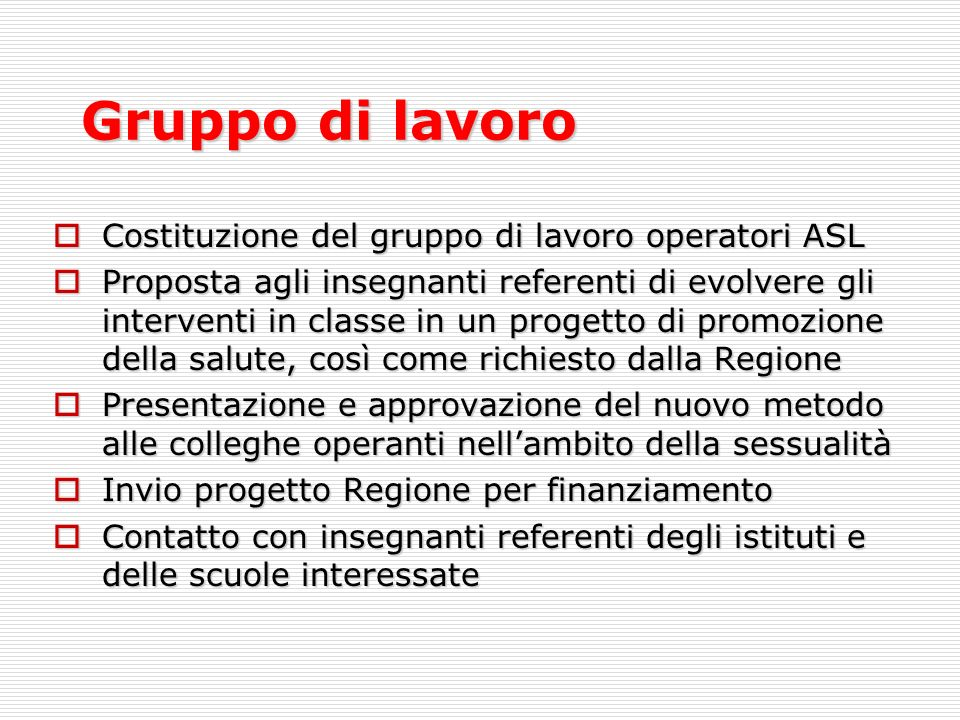 Gruppo di lavoro Costituzione del gruppo di lavoro operatori ASL