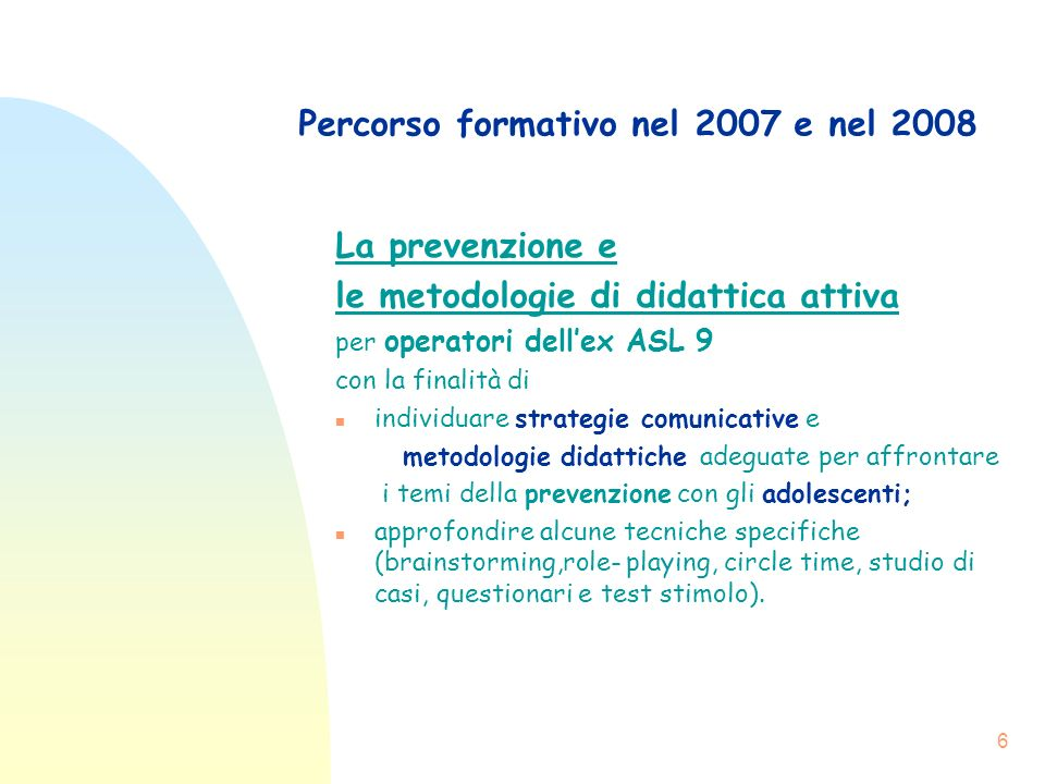 Percorso formativo nel 2007 e nel 2008