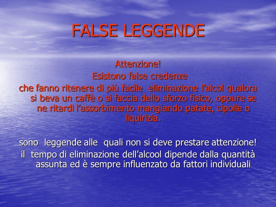 FALSE LEGGENDE Attenzione! Esistono false credenze