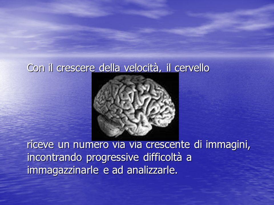 Con il crescere della velocità, il cervello