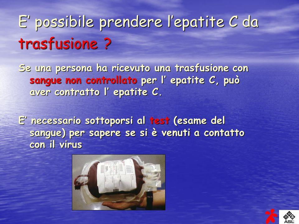 E' possibile prendere l'epatite C da trasfusione