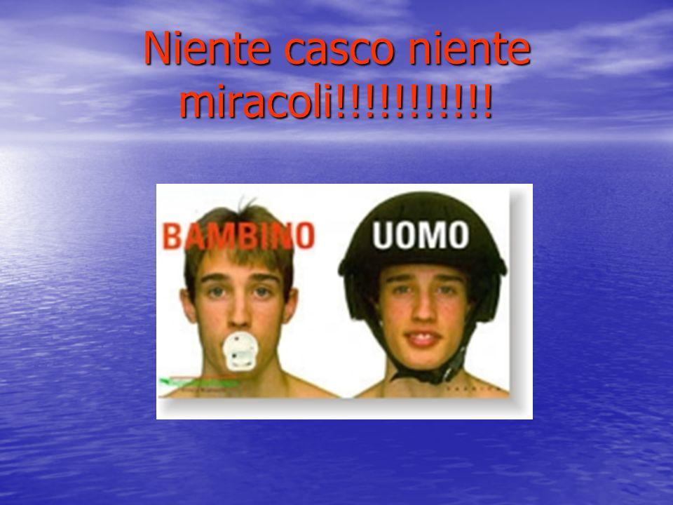 Niente casco niente miracoli!!!!!!!!!!!