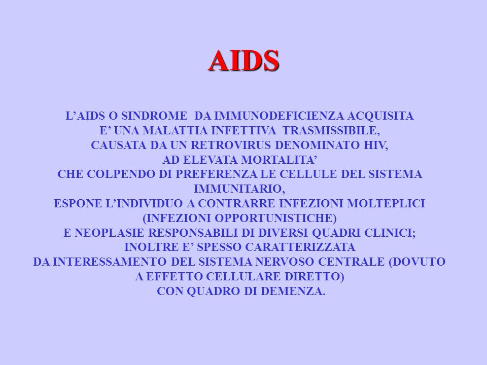 AIDS L'AIDS O SINDROME DA IMMUNODEFICIENZA ACQUISITA