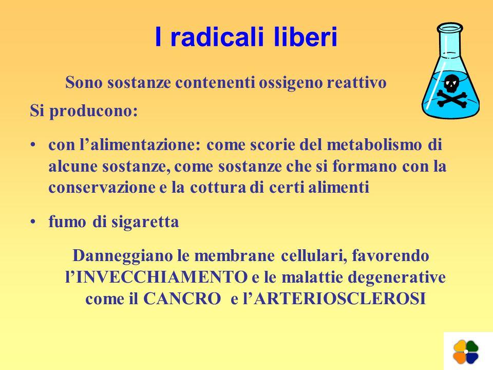 I radicali liberi Sono sostanze contenenti ossigeno reattivo