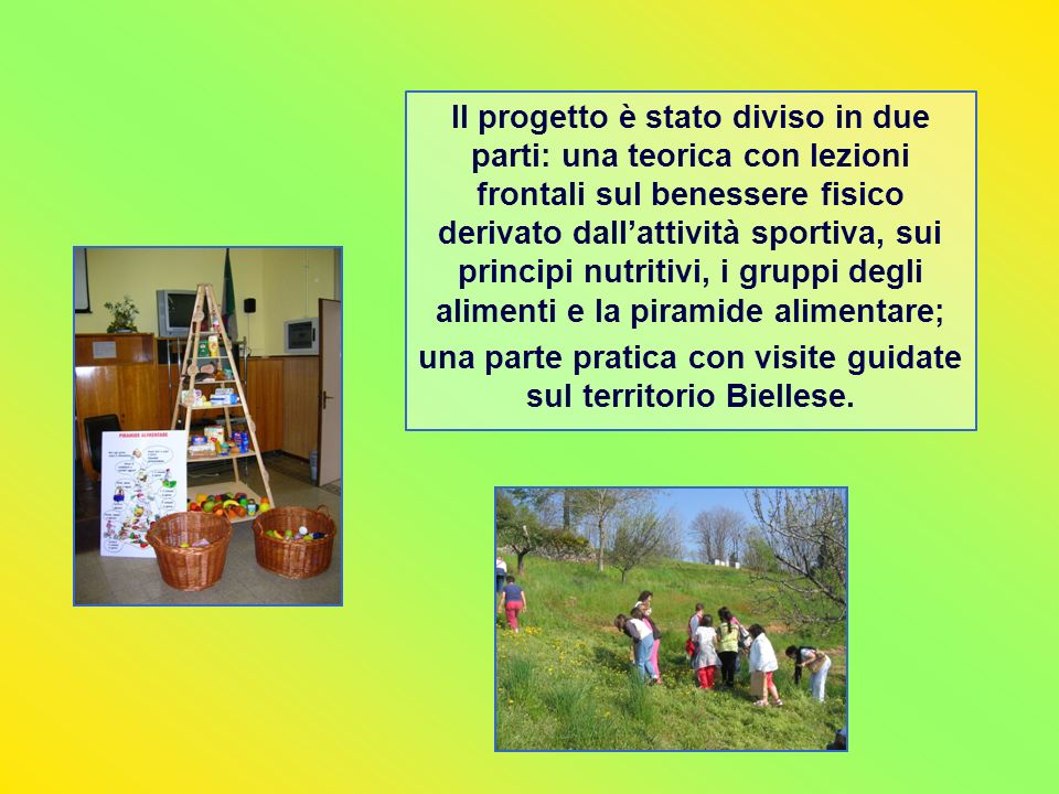 una parte pratica con visite guidate sul territorio Biellese.