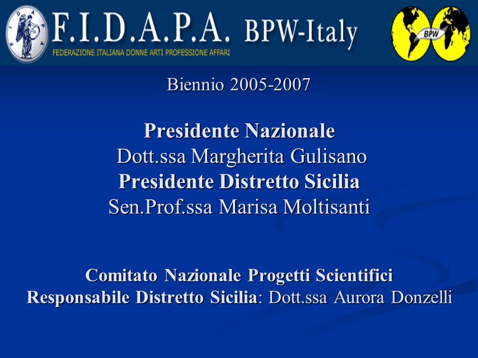 Biennio 2005-2007 Presidente Nazionale Dott
