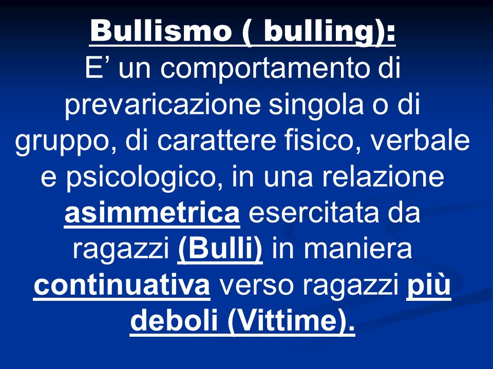 Bullismo ( bulling):