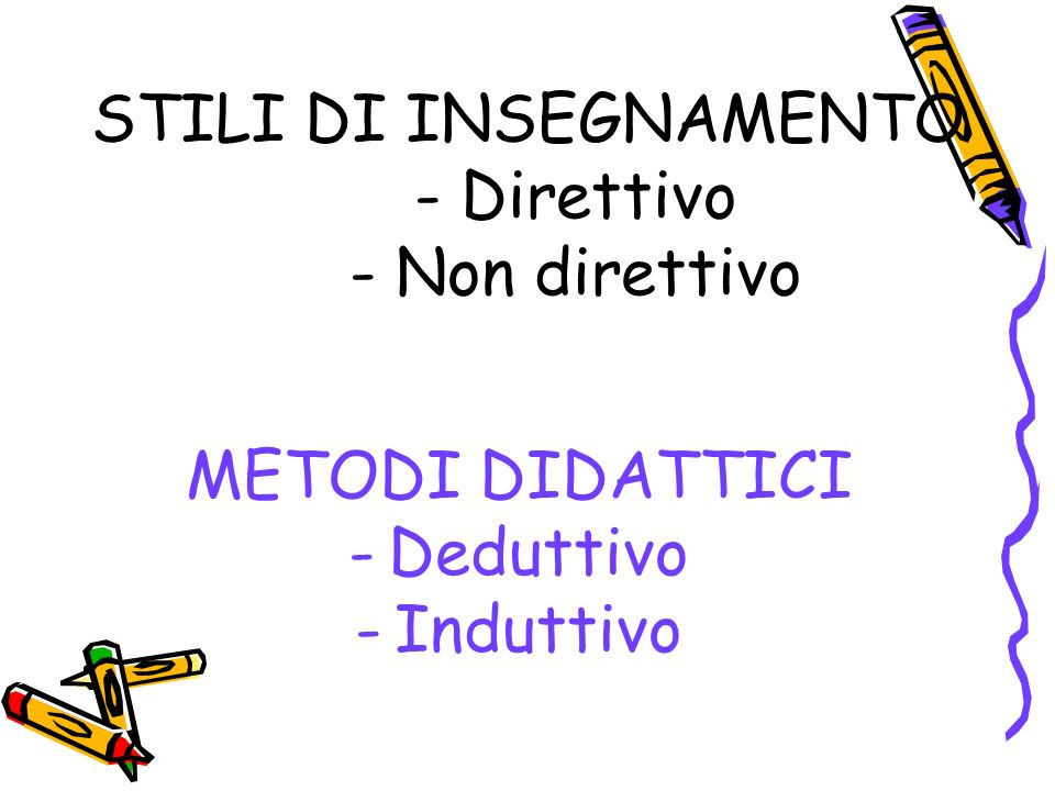 STILI DI INSEGNAMENTO - Direttivo - Non direttivo