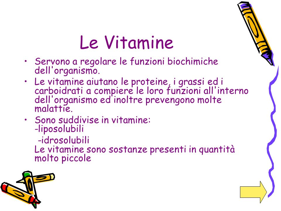 Le Vitamine Servono a regolare le funzioni biochimiche dell organismo.