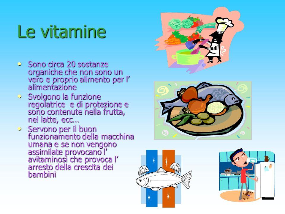 Le vitamine Sono circa 20 sostanze organiche che non sono un vero e proprio alimento per l' alimentazione.