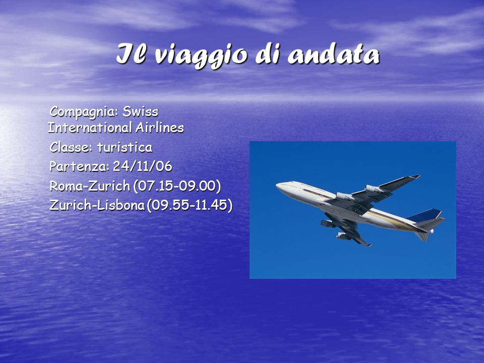 Il viaggio di andata Compagnia: Swiss International Airlines