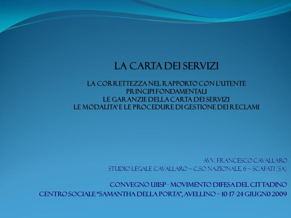 La Carta dei servizi La correttezza nel rapporto con l'utente principi fondamentali le garanzie della carta dei servizi le modalita' e le procedure di gestione dei reclami