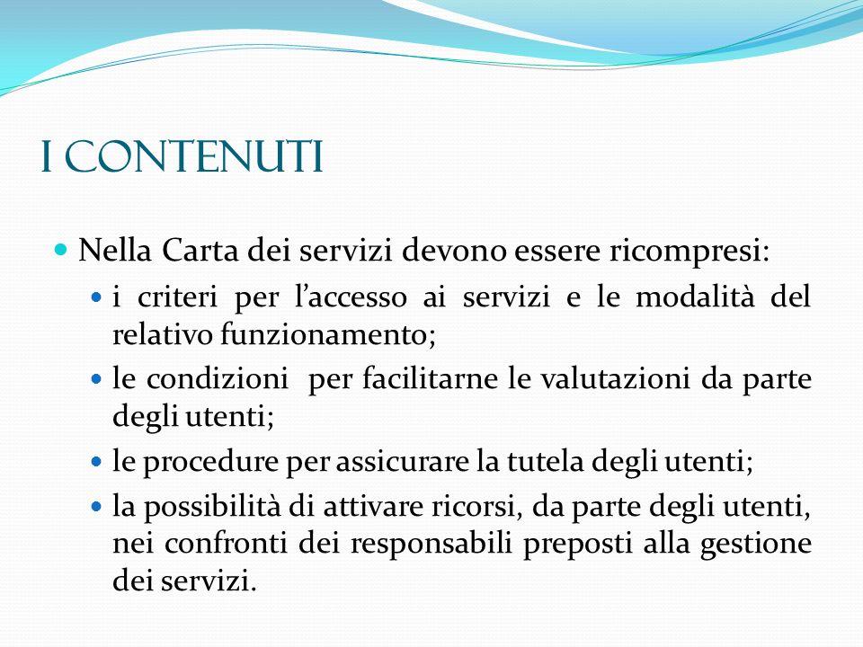 I CONTENUTI Nella Carta dei servizi devono essere ricompresi:
