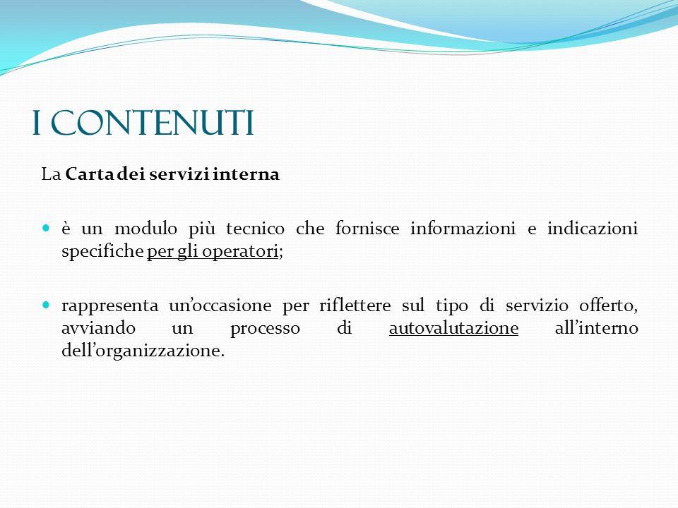I CONTENUTI La Carta dei servizi interna