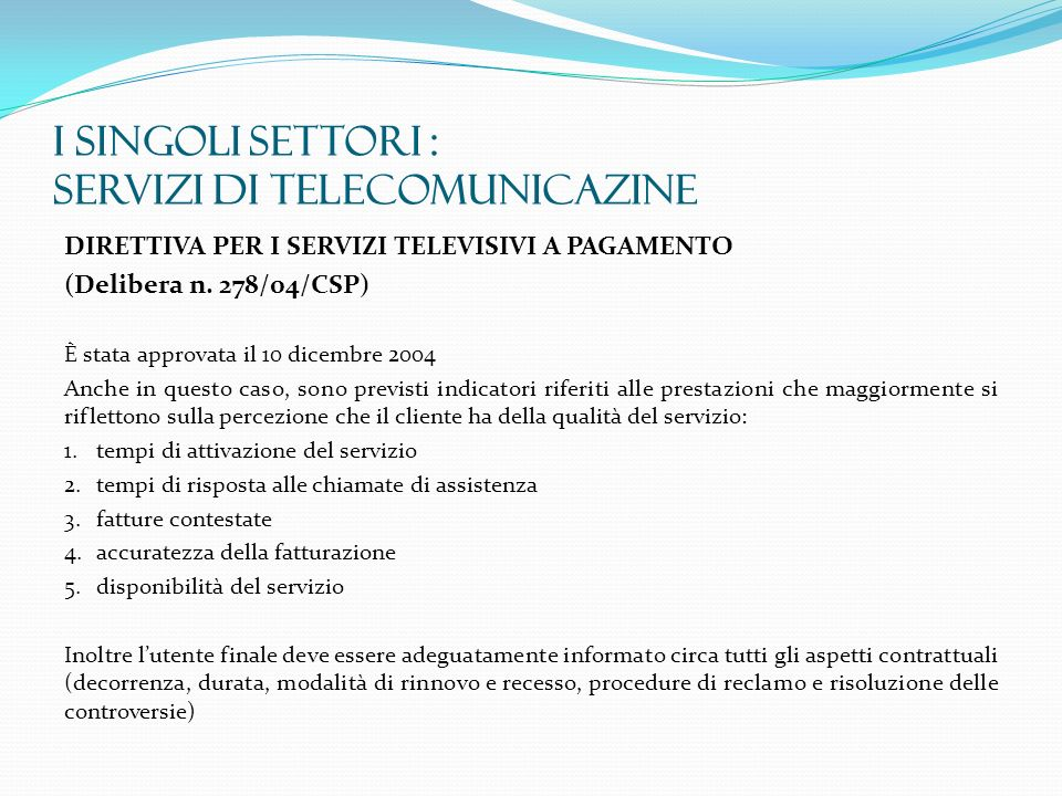 I SINGOLI SETTORI : SERVIZI DI TELECOMUNICAZINE