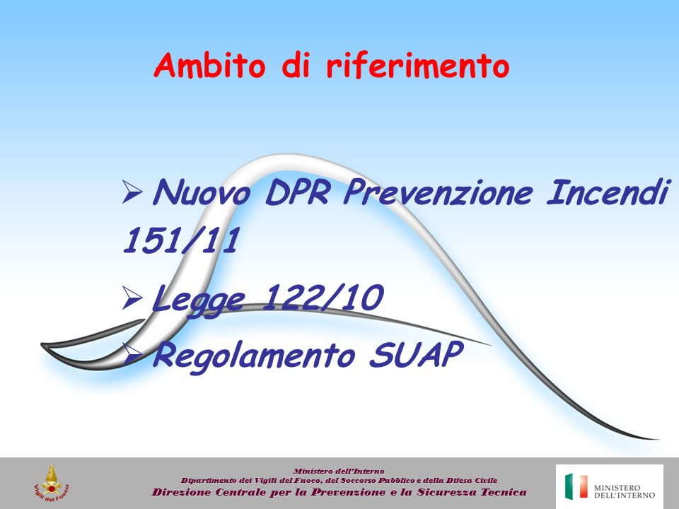 Nuovo DPR Prevenzione Incendi 151/11 Legge 122/10 Regolamento SUAP