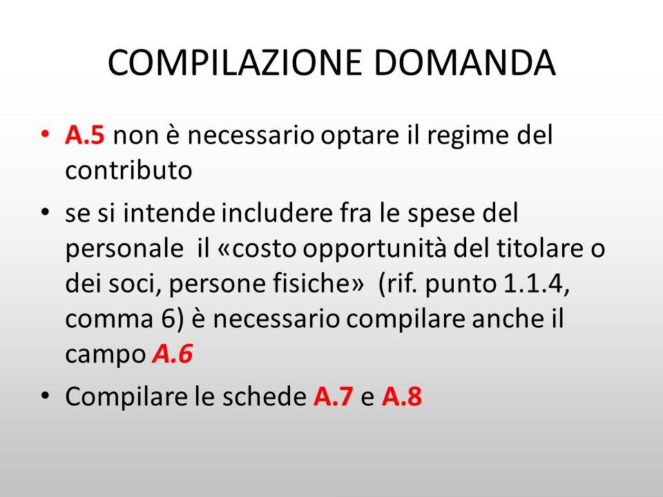 COMPILAZIONE DOMANDA A.5 non è necessario optare il regime del contributo.