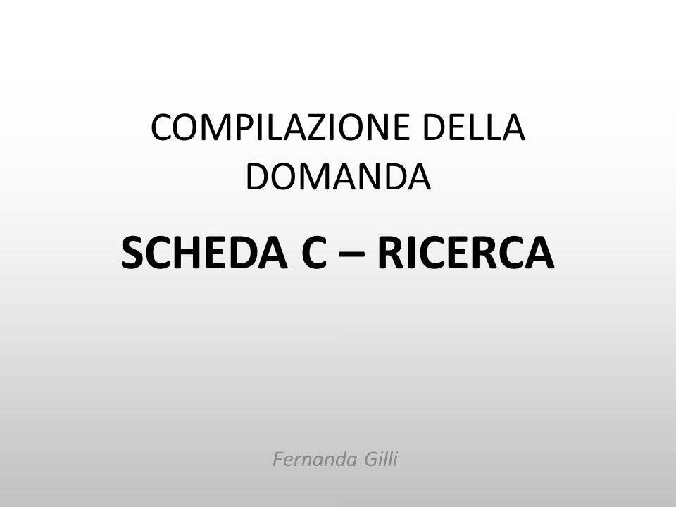 COMPILAZIONE DELLA DOMANDA SCHEDA C – RICERCA