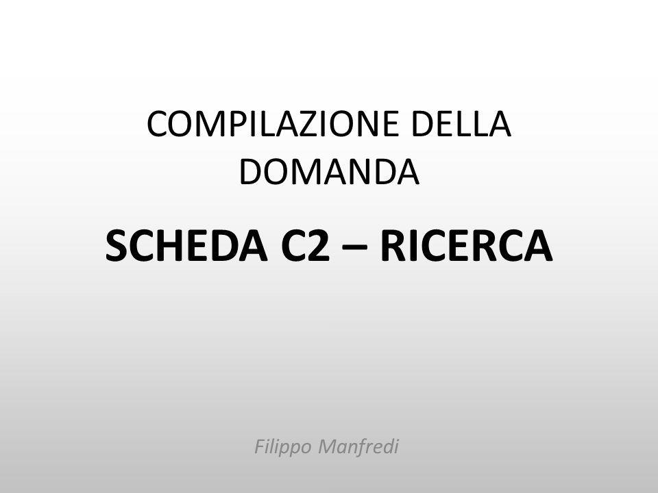 COMPILAZIONE DELLA DOMANDA SCHEDA C2 – RICERCA